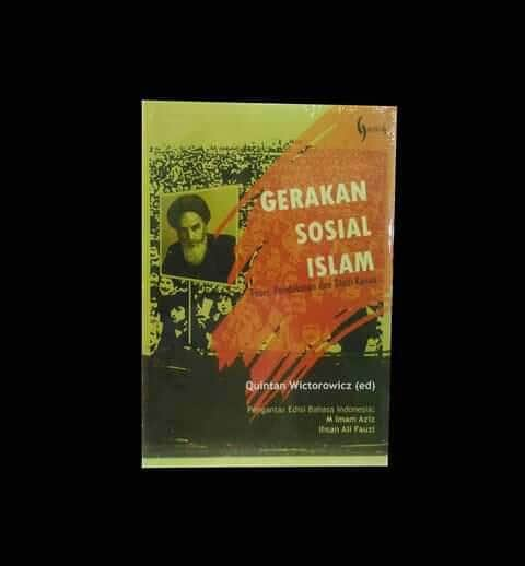 Gerakan Sosial Islam: Teori, Pendekatan dan Studi Kasus ...